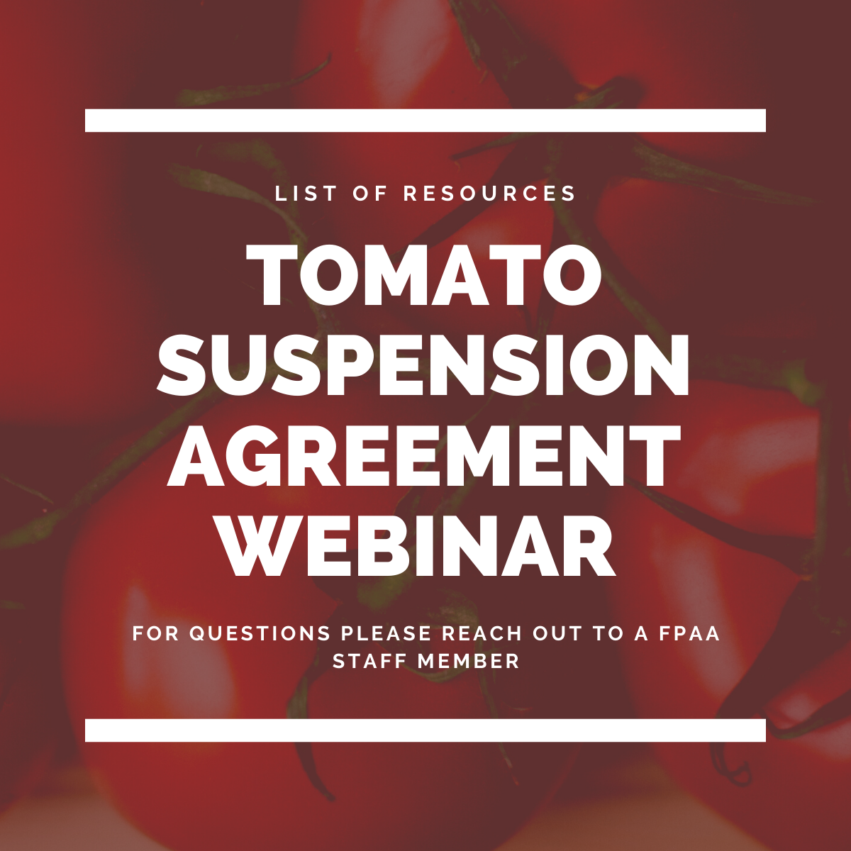 Tomato Suspension Agreement Webinar Resources